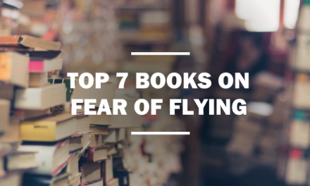 My Top 7 Fear of Flying Books