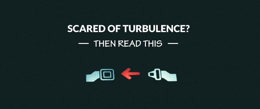 Scared of Turbulence? Then read this