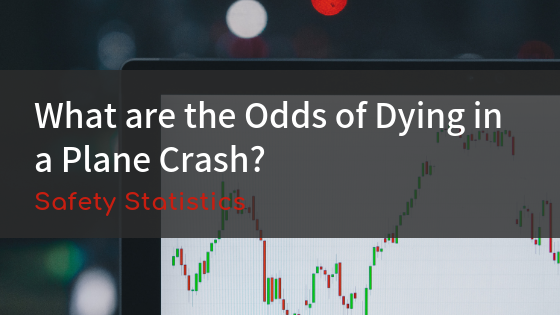What are the Odds of Dying in a Plane Crash? - Fly Confidently